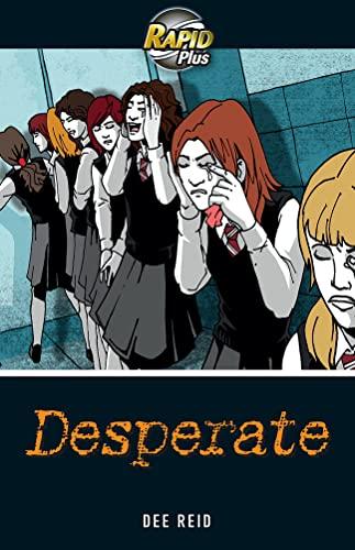 Rapid Plus 4A Desperate By Dee Reid