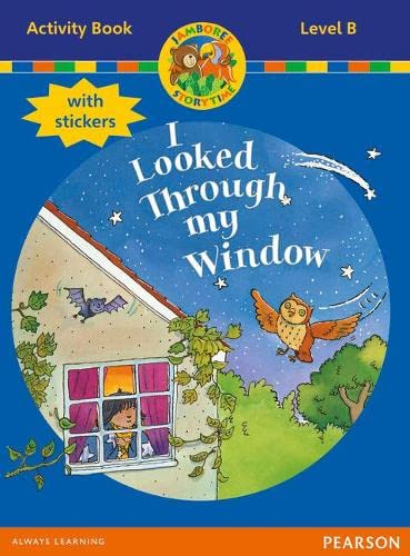 Jamboree Storytime Level B: I Looked Through my Window Activity Book with Stickers By Bill Laar