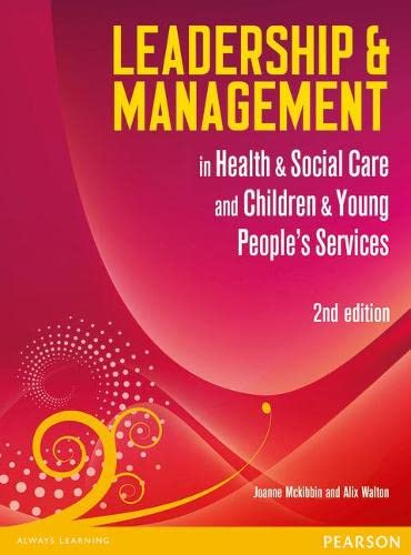 Leadership and Management in Health and Social Care Level 5 By Alix Walton