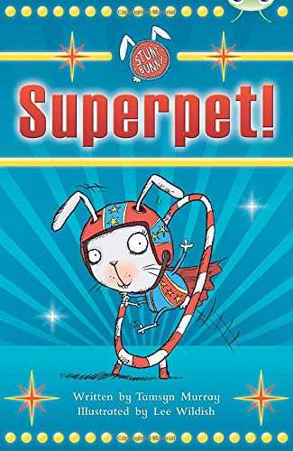 BC White A/2A Stunt Bunny: Superpet By Tamsyn Murray