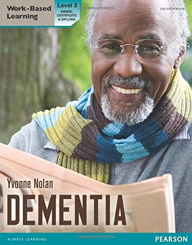Health and Social Care: Dementia Level 3 Candidate Handbook (QCF) (Work Based Learning L3 Health & Social Care Dementia) By Yvonne Nolan