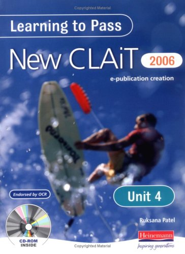Learning to Pass New CLAIT 2006 (Level 1): Unit 4 Producing an e-publication: Unit 4: Producing an E-Presentation Level 1 Edited by Ruksana Patel