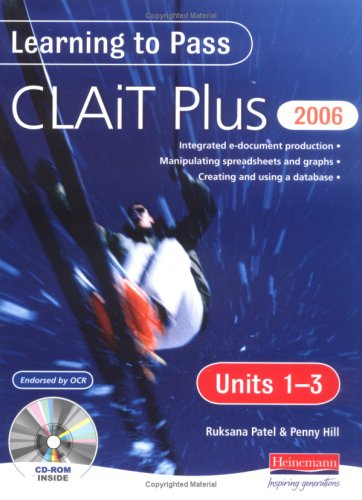 Learning to Pass CLAIT Plus 2006 (Level 2): Units 1-3 Compendium: Units 1-3 Level 2 Edited by Penny Hill