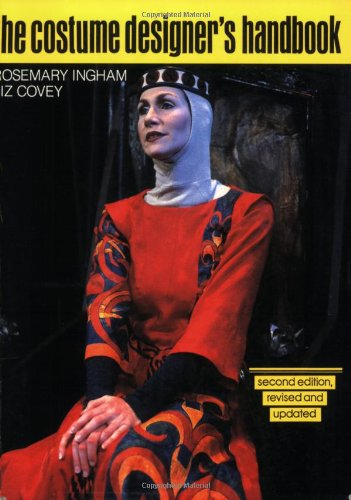 Costume Designer's Handbook: A Complete Guide for Amateur and Professional Costume Designers by Elizabeth Covey