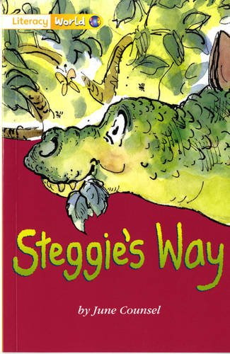 Literacy World Fiction Stage 1 Steggie's Way By Edited by June Counsel