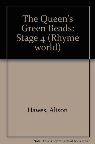 The Queen's Green Beads: Stage 4 By Alison Hawes