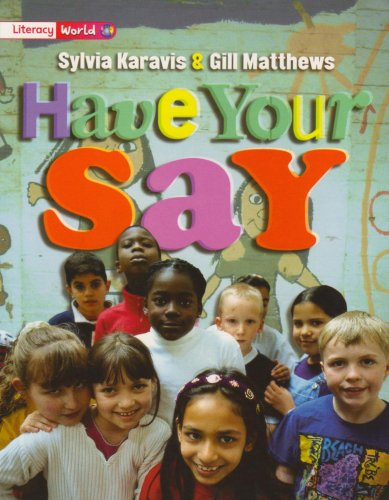 Literacy World Non-Fiction Stage 2 Have Your Say By Gill Matthews