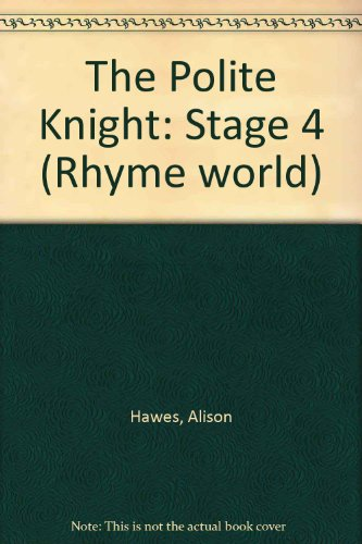 The Polite Knight: Stage 4 By Alison Hawes
