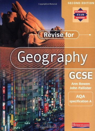 A Revise for Geography GCSE: AQA specification By Edited by Ann Bowen