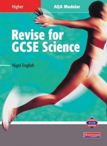 Revise for GCSE Science AQA Modular Higher book By Nigel English