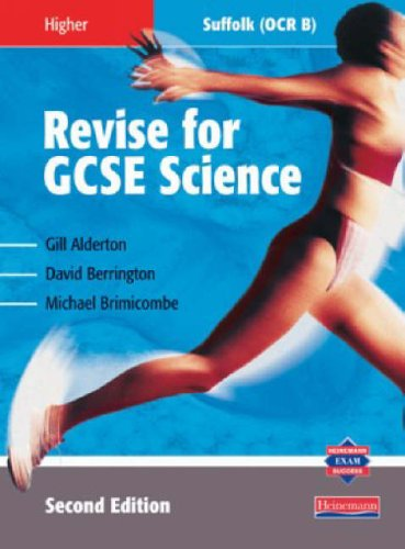 Revise for GCSE Science Suffolk Higher (2nd Edition) By Gill Alderton