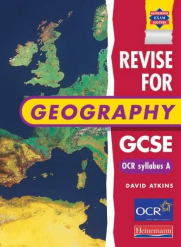 A Revise for Geography GCSE: OCR syllabus By David Atkins