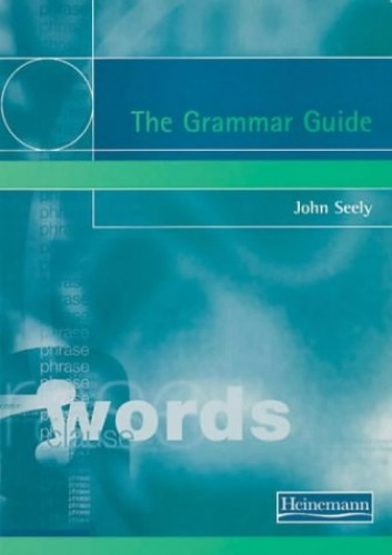 The Grammar Guide By John Seely