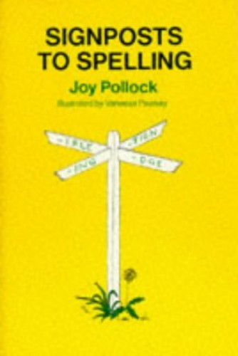 Signposts To Spelling By Edited by Joy Pollock