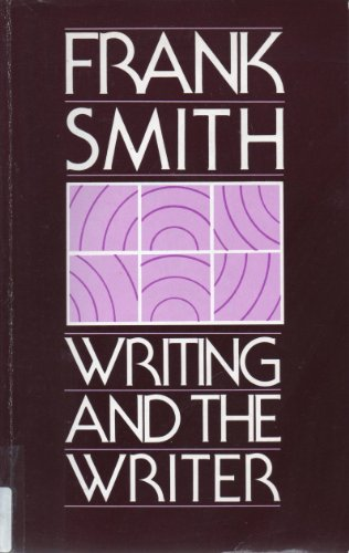 Writing and the Writer By Frank Smith
