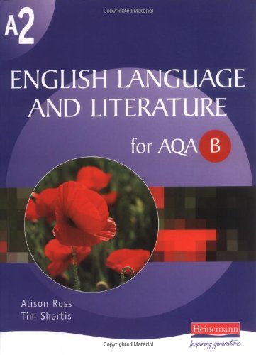 A2 English Language and Literature for AQA B By Alison Ross