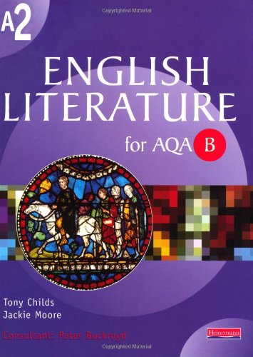 A2 English Literature for AQA B By Tony Childs