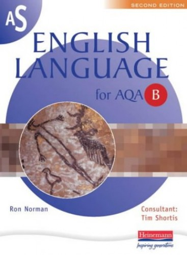 AS English Language  for AQA Spec B By Ron Norman