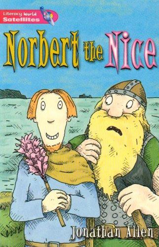 Literacy World Satellites Fiction Stg 2 Norbert the Nice By Jonathan Allen