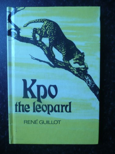 Kpo the Leopard By Rene Guillot