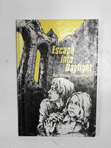 Escape into Daylight By Geoffrey Household