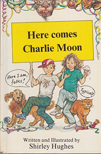 Here Comes Charlie Moon By Shirley Hughes