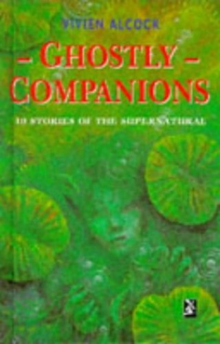 Ghostly Companions: Ten Stories of the Supernatural By Vivien Alcock