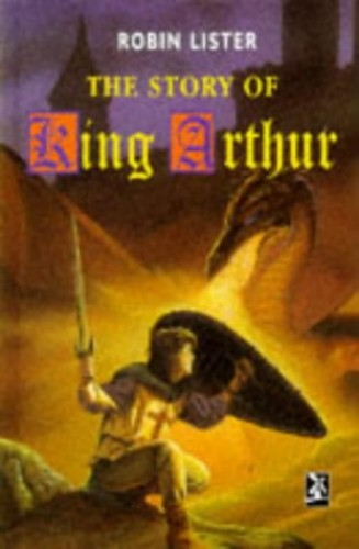 Story Of King Arthur (New Windmills) by Robin Lister