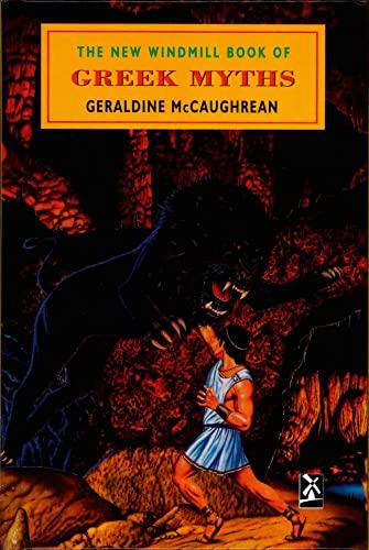 The New Windmill Book Of Greek Myths (New Windmills KS3) by Geraldine McCaughrean
