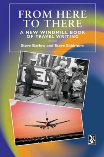 From Here to There By Edited by Steve Barlow