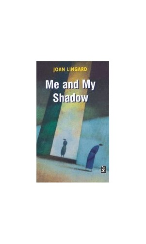 Me and My Shadow By Edited by Joan Lingard