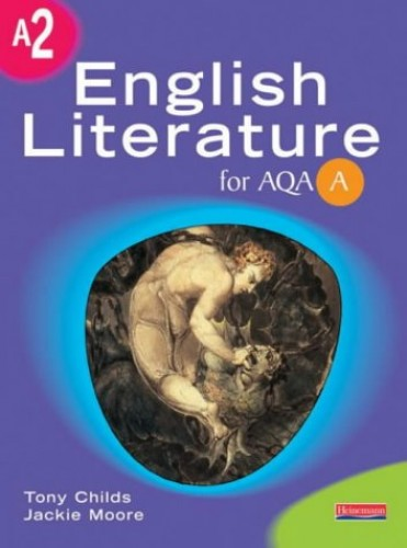 A A2 English Literature for AQA By Tony Childs