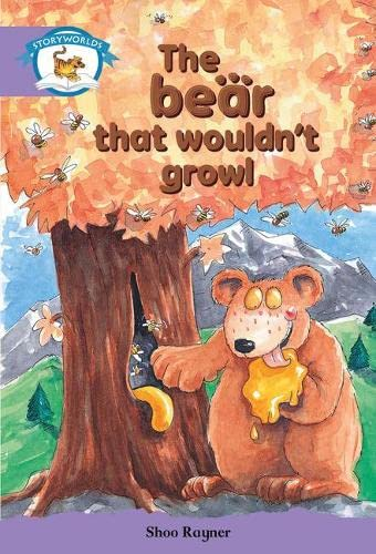 Literacy Edition Storyworlds Stage 8, Animal World, The Bear That Wouldn't Growl