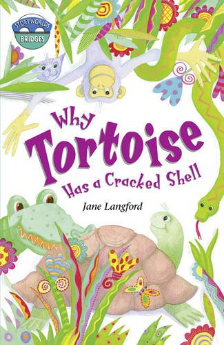 Storyworlds Bridges Stage 10 Why Tortoise Has a Cracked Shell (single) By Jane Langford