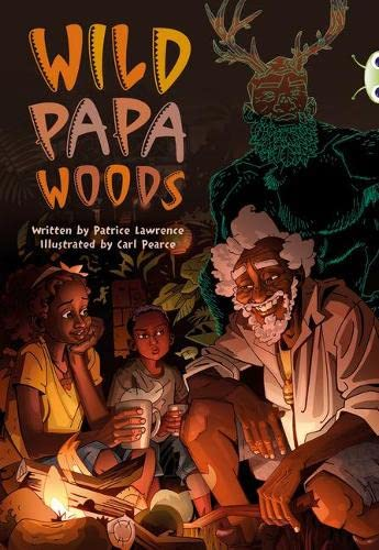 Bug Club Independent Fiction Year 6 Red B Wild Papa Woods By Patrice Lawrence