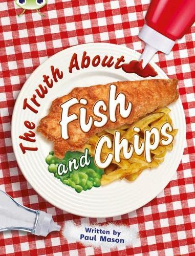 Bug Club Independent Non Fiction Year Two Gold A The Truth About Fish and Chips By Paul Mason
