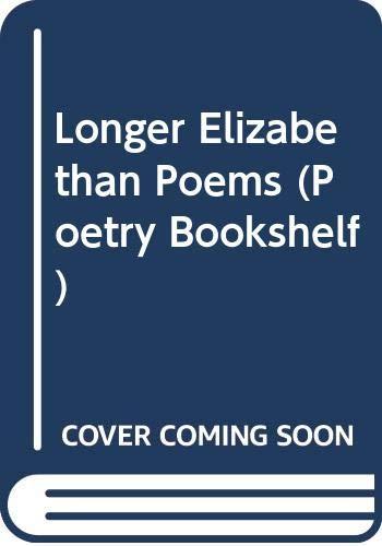 Longer Elizabethan Poems By Martin Seymour-Smith
