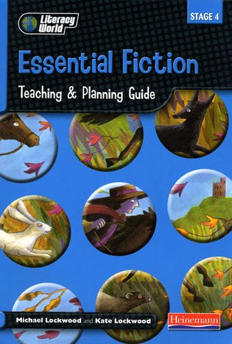 Literacy World Stage 4 Fiction Essential Teaching