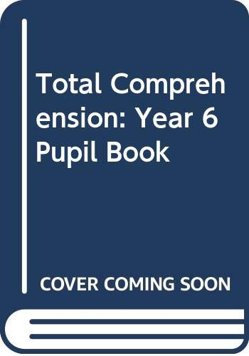 Total Comprehension: Year 6 Pupil Book