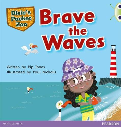 Bug Club Independent Fiction Year 1 Green A Dixie's Pocket Zoo: Brave the Waves By Pip Jones