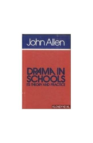 Drama in Schools By John Allen