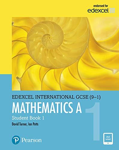 Pearson Edexcel International GCSE (9-1) Mathematics A Student Book 1: print and ebook bundle By D. A. Turner