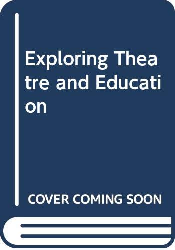 Exploring Theatre and Education By Edited by Ken Robinson
