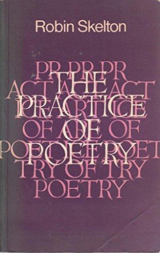 Practice of Poetry By Robin Skelton