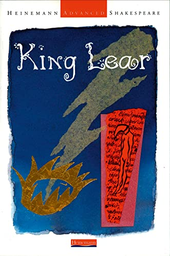 Heinemann Advanced Shakespeare: King Lear Edited by John Seely