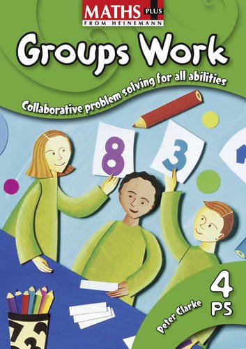 Maths Plus: Groups Work 4 By Peter Clarke