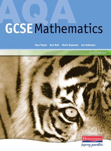 AQA GCSE Mathematics Foundation Pupil Book 2006 by Glyn Payne