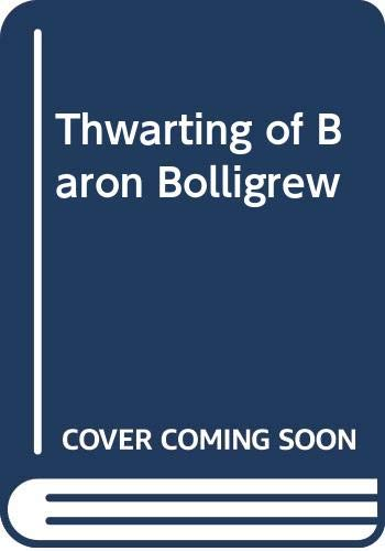 Thwarting of Baron Bolligrew By Robert Bolt