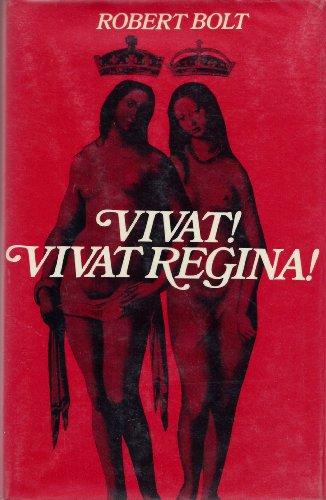 Vivat! Vivat Regina! By Robert Bolt