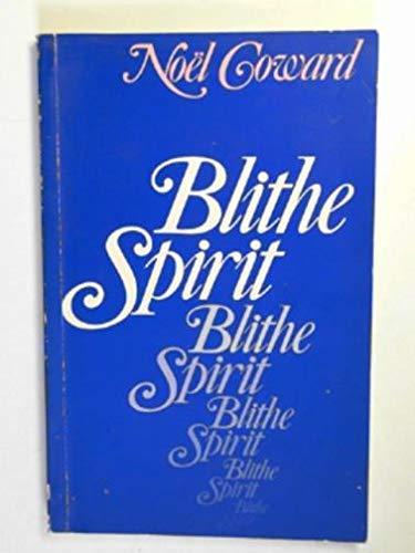Blithe Spirit By Noel Coward